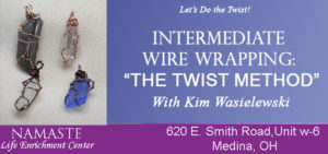 INTERMEDIATE WIRE WRAPPING LET'S DO THE TWIST! @ Namaste Life Enrichment Center